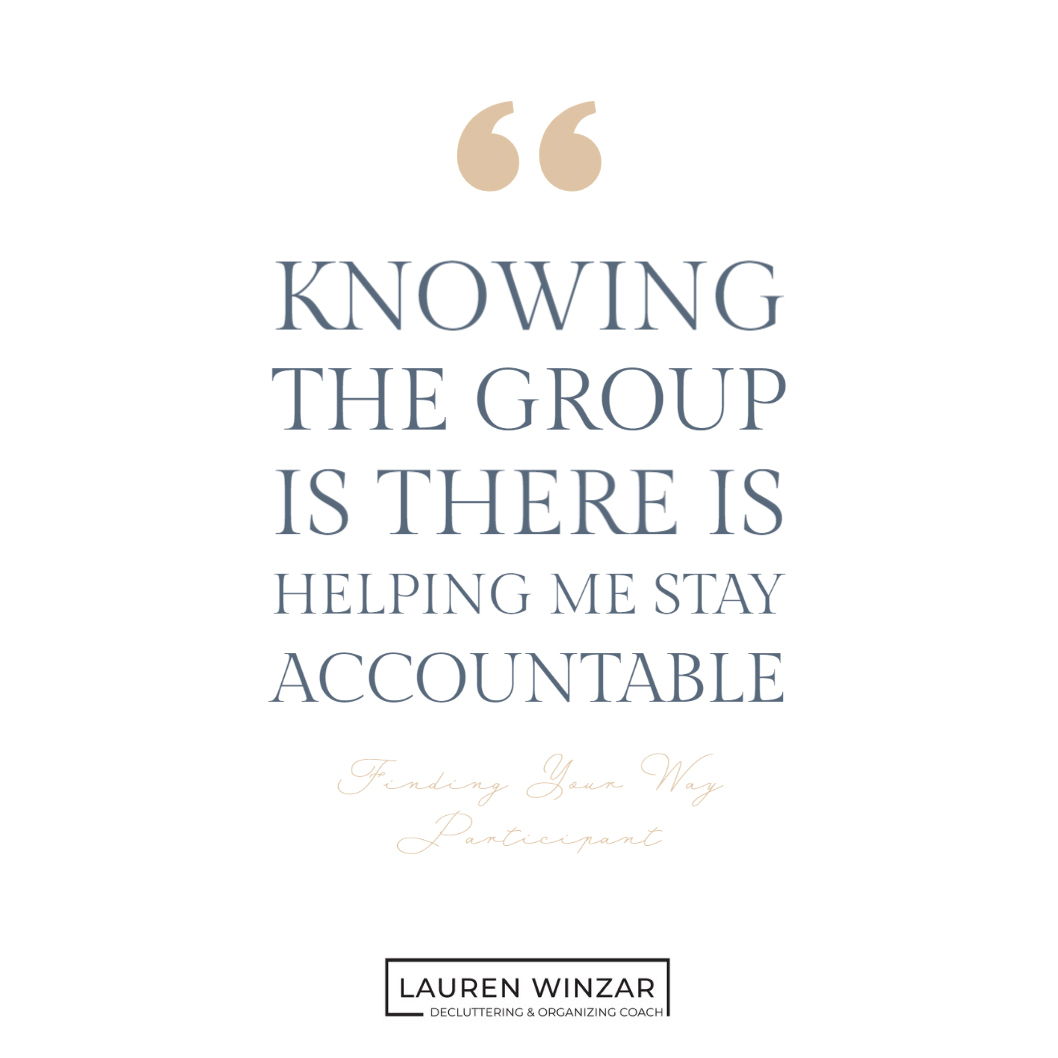 quote Knowing the Group is there is helping me stay accountable